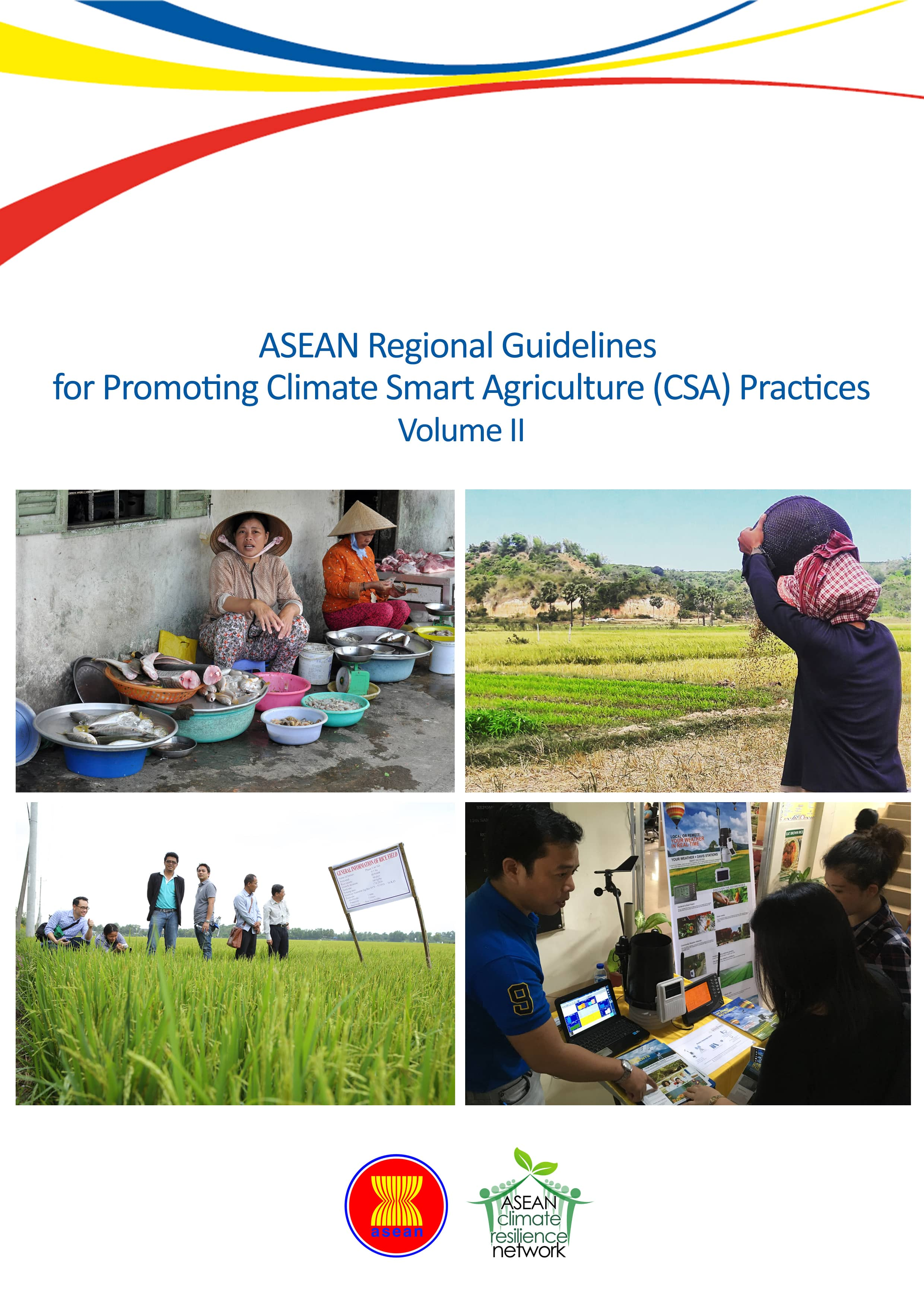 ASEAN Guidelines on the Promotion of Climate Smart Agriculture Practices: Volume II.